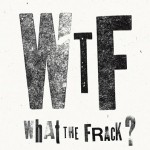 What the Frack? Posters